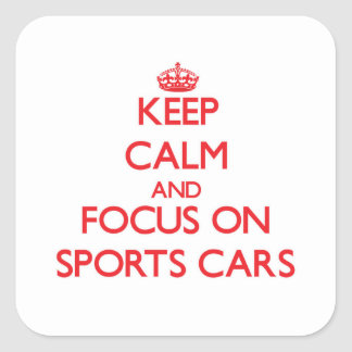 Keep Calm and focus on Sports Cars Square Stickers