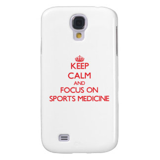 Keep Calm and focus on Sports Medicine Galaxy S4 Cover