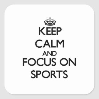 Keep Calm and focus on Sports Stickers