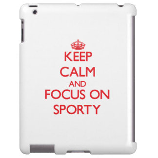 Keep Calm and focus on Sporty