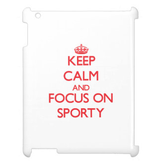 Keep Calm and focus on Sporty Case For The iPad