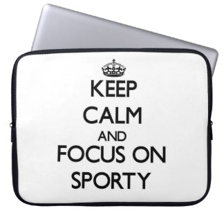 Keep Calm and focus on Sporty Computer Sleeve