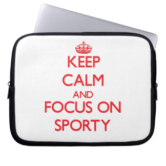 Keep Calm and focus on Sporty Computer Sleeves