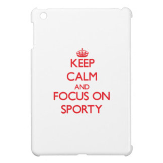 Keep Calm and focus on Sporty Case For The iPad Mini
