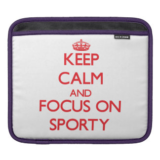 Keep Calm and focus on Sporty Sleeve For iPads