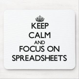 Keep Calm and focus on Spreadsheets Mouse Pad