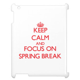 Keep Calm and focus on Spring Break iPad Case