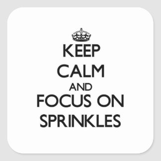 Keep Calm and focus on Sprinkles Sticker