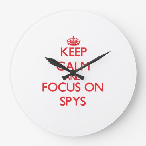 Keep Calm and focus on Spys Wallclock