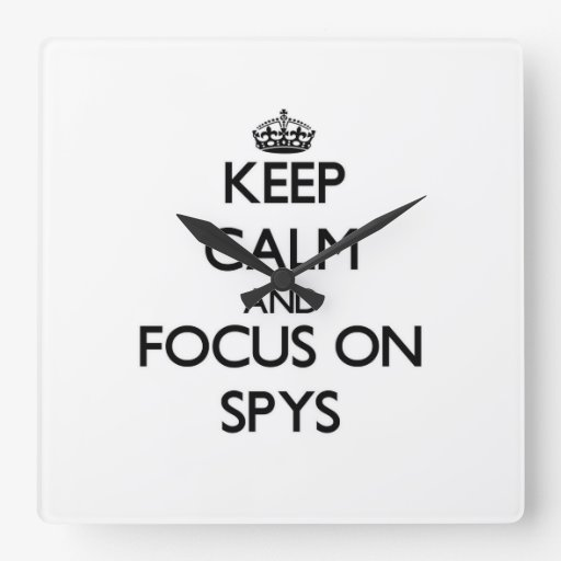 Keep Calm and focus on Spys Clocks