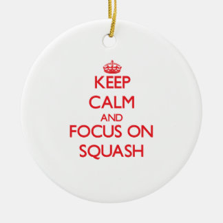 Keep calm and focus on Squash Christmas Ornament