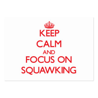 Keep Calm and focus on Squawking Business Card