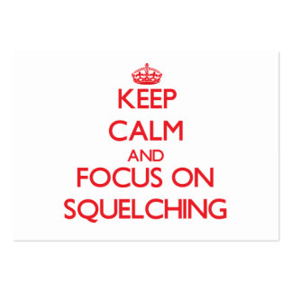 Keep Calm and focus on Squelching Business Card Templates
