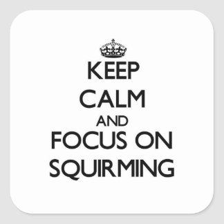 Keep Calm and focus on Squirming Square Sticker