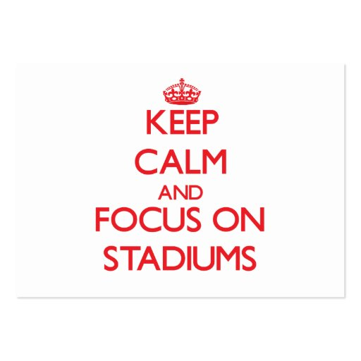 Keep Calm and focus on Stadiums Business Card Template