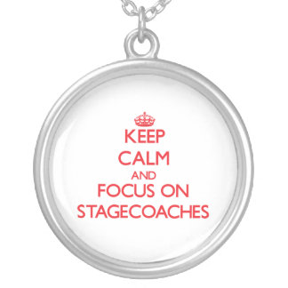 Keep Calm and focus on Stagecoaches Necklace