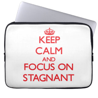 Keep Calm and focus on Stagnant Laptop Computer Sleeve