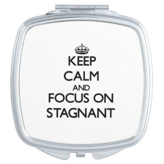 Keep Calm and focus on Stagnant Compact Mirror