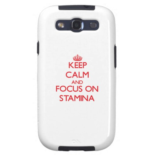 Keep Calm and focus on Stamina Galaxy S3 Case