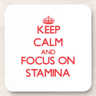 Keep Calm and focus on Stamina Drink Coaster