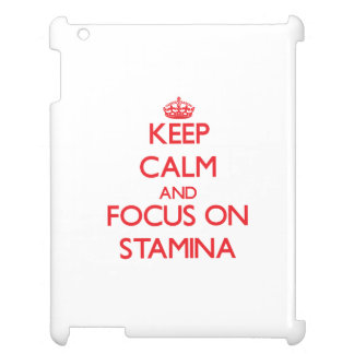 Keep Calm and focus on Stamina Cover For The iPad 2 3 4