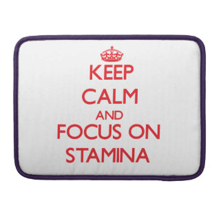 Keep Calm and focus on Stamina MacBook Pro Sleeves