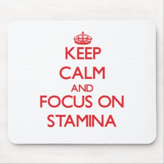 Keep Calm and focus on Stamina Mouse Pads