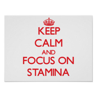 Keep Calm and focus on Stamina Posters