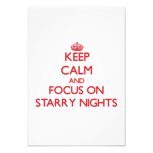 Keep Calm and focus on Starry Nights Invite