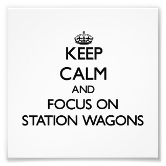 Keep Calm and focus on Station Wagons Photo Print