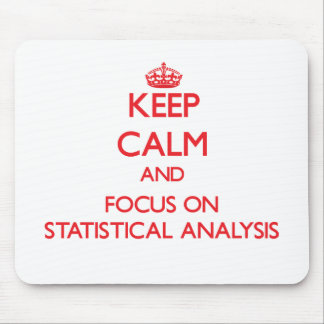 Keep Calm and focus on Statistical Analysis Mouse Pads