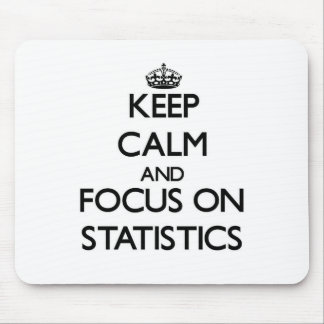 Keep Calm and focus on Statistics Mouse Pads
