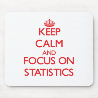 Keep Calm and focus on Statistics Mousepads