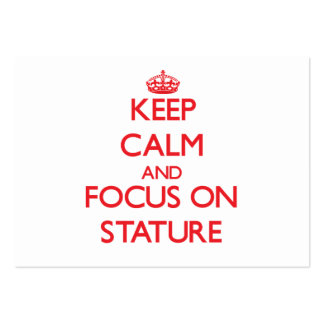 Keep Calm and focus on Stature Business Cards