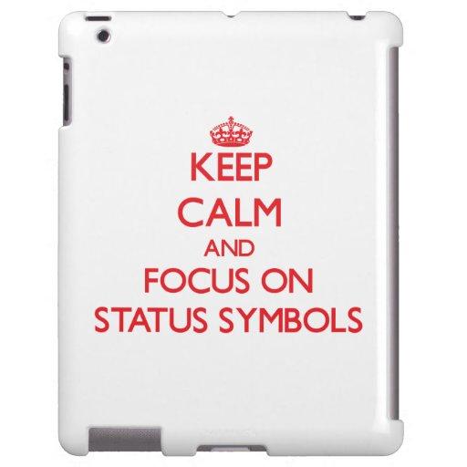 Keep Calm and focus on Status Symbols