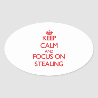 Keep Calm and focus on Stealing Stickers