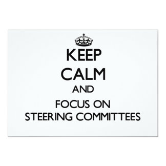 Keep Calm and focus on Steering Committees 13 Cm X 18 Cm Invitation Card