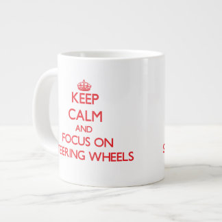 Keep Calm and focus on Steering Wheels Extra Large Mugs