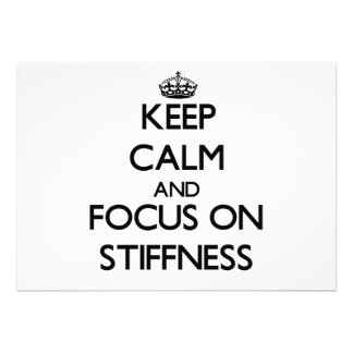Keep Calm and focus on Stiffness Invitations