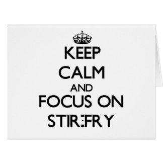 Keep Calm and focus on Stir-Fry Card