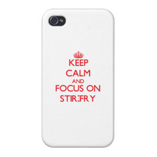 Keep Calm and focus on Stir-Fry iPhone 4/4S Cases
