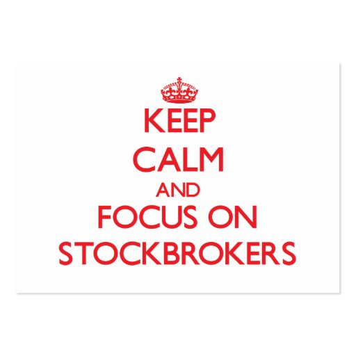 Keep Calm and focus on Stockbrokers Business Card Templates