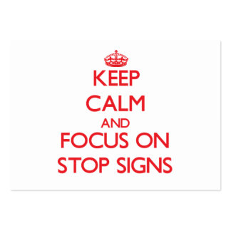 Keep Calm and focus on Stop Signs Business Card Templates