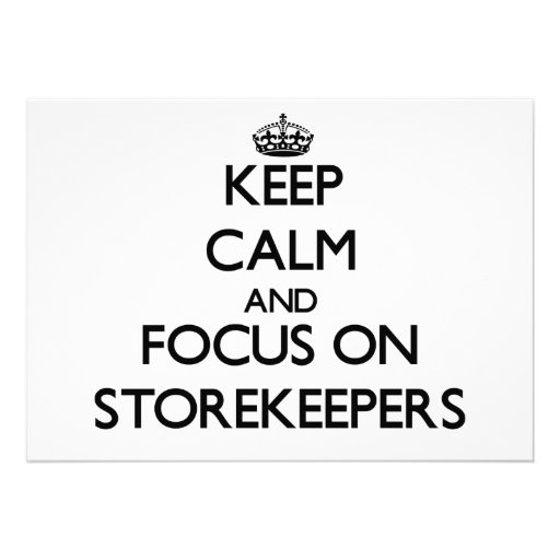 Keep Calm and focus on Storekeepers Personalized Invites