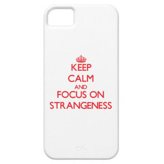 Keep Calm and focus on Strangeness iPhone 5 Cover
