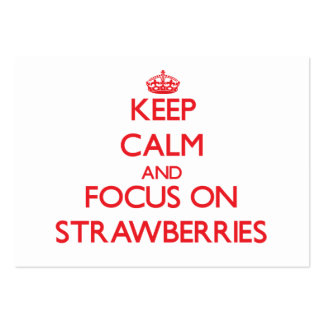 Keep Calm and focus on Strawberries Business Card Template