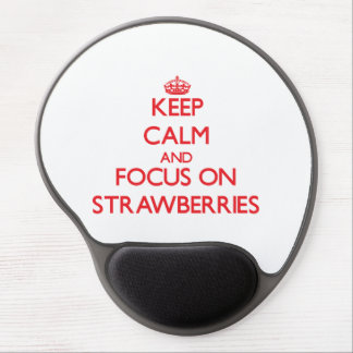 Keep Calm and focus on Strawberries Gel Mouse Pad