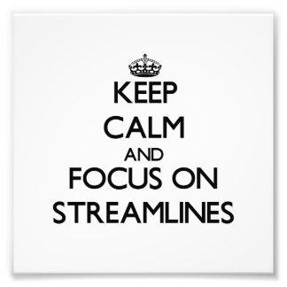 Keep Calm and focus on Streamlines Photograph