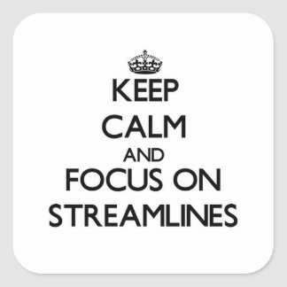 Keep Calm and focus on Streamlines Square Sticker