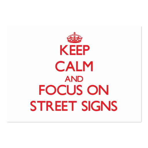 Keep Calm and focus on Street Signs Business Card